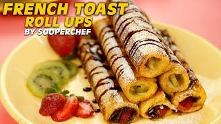 French Toast Roll Ups Recipe By SooperChef | Breakfast Recipes | Kids Recipes