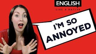 Things That Annoy You - Learn English Vocabulary Advanced