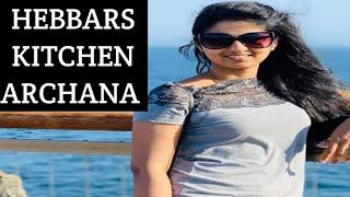 Hebbars Kitchen Archana Biography and Family in English|| Hebbars Kitchen || Hebbar's Kitchen