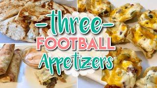 * T H R E E * FOOTBALL APPETIZER RECIPES