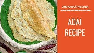 Adai Recipe | High Protein Lentil Crepes - South Indian Recipes By Archana's Kitchen