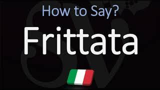How to Pronounce Frittata? (CORRECTLY)