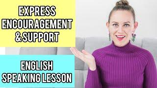 Encouraging and Supportive English Phrases - Speak Like a Native!