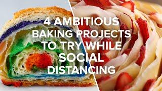 4 Ambitious Baking Projects to Try While Social Distancing  • Tasty Recipes