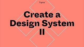 Build it in Figma: Create a design system - Components