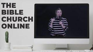 The Bible Church Online | Sunday | 7-12-2020