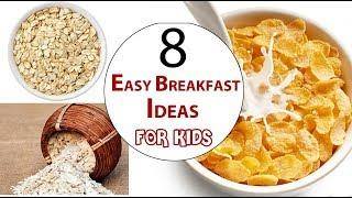 8 Easy Breakfast Ideas for kids| Quick and Easy Breakfast Recipes for Kids.