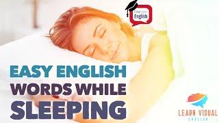 EASY ENGLISH WORDS WHILE SLEEPING