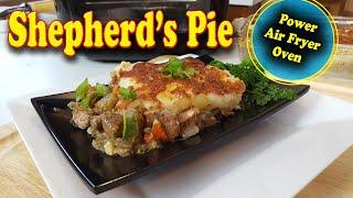 Shepherd's Pie made in the Power Air Fryer Oven