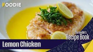 How To Make Lemon Chicken | Healthy Chicken Recipe | The Foodie's Recipebook
