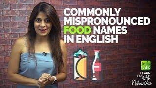 Commonly Mispronounced Food Names In English | English Pronunciation Lesson |  Pronounce Correctly