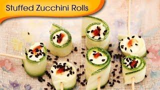 Stuffed Zucchini Rolls - Delicious Party Starter Snack Recipe By Annuradha Toshniwal