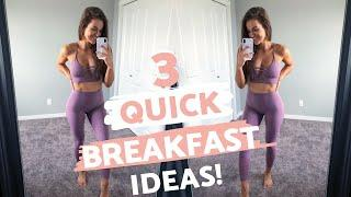 HEALTHY BREAKFAST IDEAS // 3 High Protein, Quick and Easy Recipes
