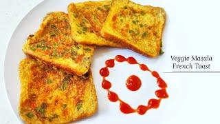 VEGGIE MASALA FRENCH TOAST |  FRENCH TOAST RECIPE | EASY BREAKFAST RECIPE | TASTE BURST
