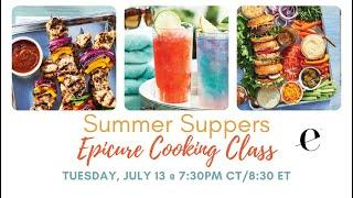 Summer Suppers Epicure Cooking Class 7/13/2021
