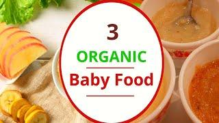 3 Baby Food Recipes || Healthy Organic food Recipes for Babies / 6 to 12 months baby food