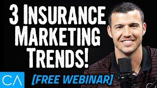 3 New Insurance Marketing Trends! [FREE WEBINAR]