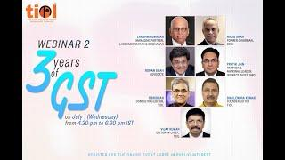 Three Years of GST - Webinar 2