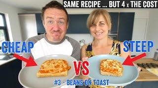 Beans on toast - Cheap vs Steep #3