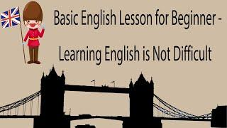 Basic English Lesson for Beginner - Learning English is Not Difficult