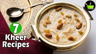 7 Simple & Delicious Kheer Recipes | Phirni | How To Make Kheer| Jaggery Desserts| Sweets & Desserts