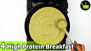4 High Protein Breakfast Recipes | 15 Minutes Instant Breakfast Recipes| Quick & Easy Breakfast
