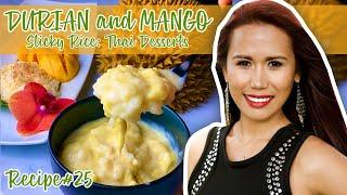 TASTY DURIAN AND MANGO STICKY RICE (THAI DESSERTS) | HOW TO MAKE AUTHENTIC THAI  FAVORITE DESSERTS