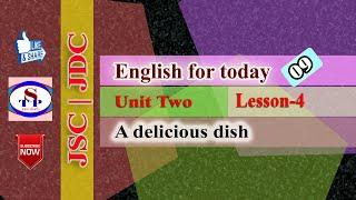 9. JSC || JDC || English for today || Unit-2 Lesson-4 || A delicious dish || জেএসসি ইংরেজী