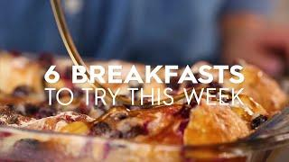 6 Breakfast Ideas to Try This Week | Simple Yet DELICIOUS Recipes | Better Homes & Gardens