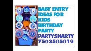 Baby entry ideas in birthday party