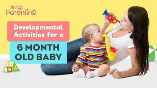 Developmental Activities for a 6-Month-Old Baby