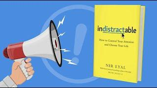 Indistractable - How to Control Your Attention & Overcome Distraction | Book Summary