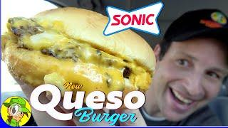 Sonic® QUESO BURGER Review