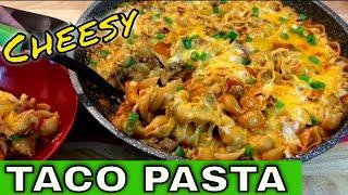 One Pot Cheesy Taco Pasta - EASY Taco Pasta Recipe!