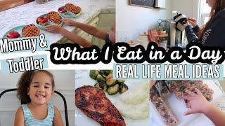 What I Eat In A Day Mommy And Toddler Meal Ideas | Cook With Me Real Life