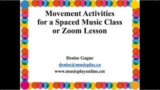 Wednesday Webinar #2 - Movement Activities for Spaced Classrooms or Zoom Lessons