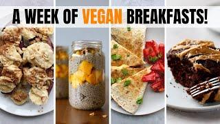 A WEEK OF VEGAN BREAKFASTS | 7 Easy and Healthy Plant-Based Recipes!