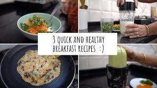 3 Quick Breakfast Recipes! Quick and Healthy Breakfast Ideas | Breakfast Ideas For Busy People!