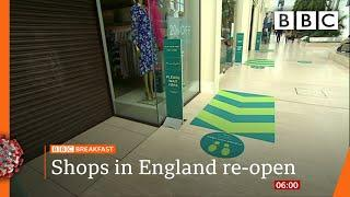 Shops reopen as virus lockdown eases in England - Covid-19: Top stories this morning - BBC