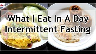 What I Eat In A Day Indian - Intermittent Fasting - Healthy Meal Ideas For Weight Loss