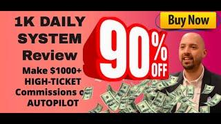 1K Daily System review + demo (FIVE 1K Daily System bonuses) 90% off discount