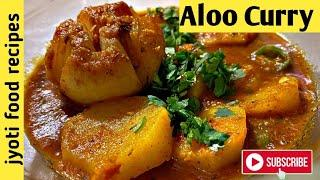 Aloo Curry | Potato Curry By Jyoti Food Recipes