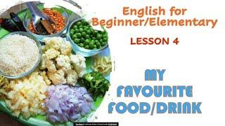 Lesson 4 My Favourite Food and Drink : English for Beginner & Elementary