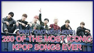 [PART TWO] 250 Of The Most Iconic K-Pop Songs Ever (2015-2020)