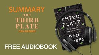 Summary of The Third Plate by Dan Barber | Free Audiobook