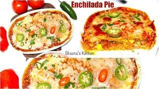 Easy Enchilada Pie Video Recipe | School & Office Lunch Box | Bhavna's Kitchen