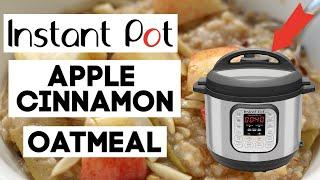 Instant Pot Apple Cinnamon Oatmeal Recipe--step by step Instant Pot recipe