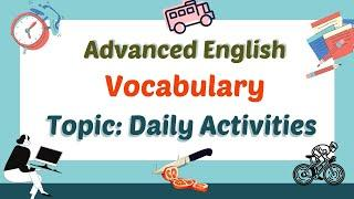 Advanced English Vocabulary With Pictures ★ Improve English Vocabulary ★ Topic: Daily Activities ✔