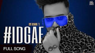#IDGAF (Full Song) | Oye Kunaal | Latest Punjabi Songs 2020 | New Punjabi Song | New Song 2020