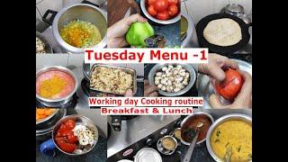 Tuesday Menu - 1 | Breakfast & Lunch Cooking Preparation | My Working day morning Cooking routine !